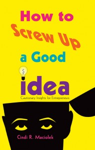 How to Screw Up a Good Idea